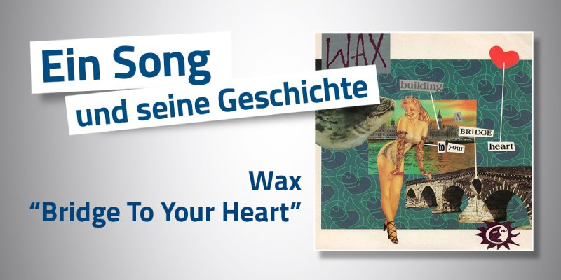 Wax - Bridge To Your Heart