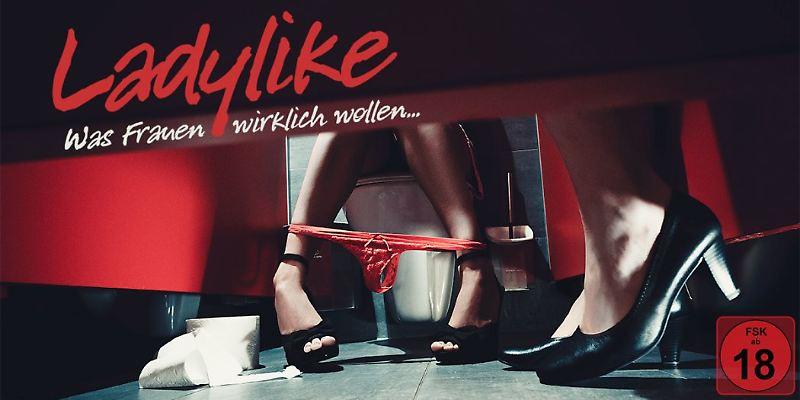 Ladylike - Was Frauen wirklich wollen...