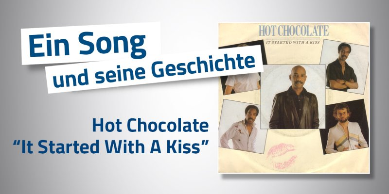 Hot Chocolate - It Started With A Kiss