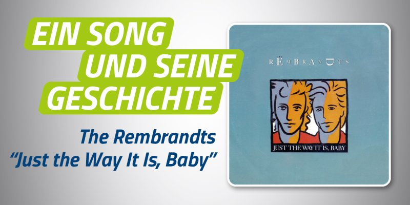 Rembrandts - Just the Way It Is Baby